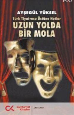 Uzun Yolda Bir Mola; Türk Tiyatrosu Üstüne Notlar