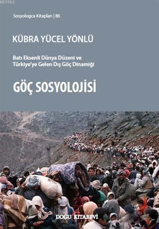 Göç Sosyolojisi; Batı Eksenli Dünya Düzeni ve Türkiye'ye Gelen Dış Göç Dinamiği