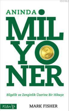 Anında Milyoner; Bilgelik ve Zenginlik Üzerine Bir Hikaye