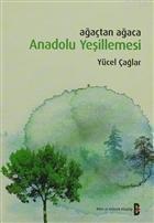 Ağaçtan Ağaca Anadolu Yeşillemesi, Yücel Çağlar (Temmuz 2010 - 1. Baskı)
