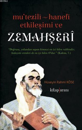 Mutezili - Hanefi Etkileşimi ve Zemahşeri