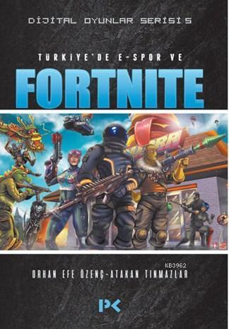 Dijital Oyunlar Serisi - 5; Türkiye'de E-Spor ve Fortnite