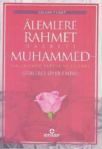 Âlemlere Rahmet Hazreti Muhammed; Şiirleriyle Siyer-i Nebi
