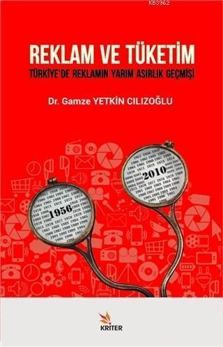 Reklam ve Tüketim; Türkiye'de Reklamın Yarım Asırlık Geçmişi