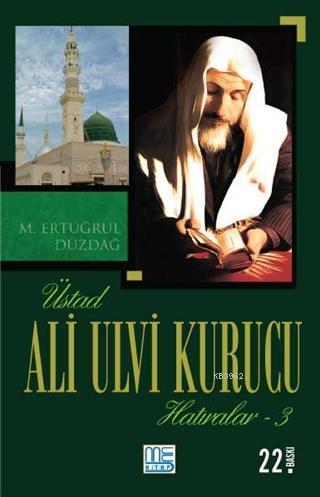 Üstad Ali Ulvi Kurucu Hatıralar - 3