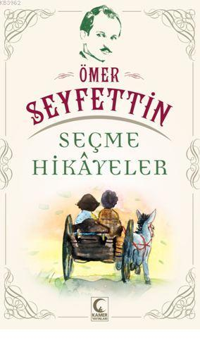 Ömer Seyfettin; Seçme Hikayeler