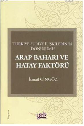 Arap Baharı ve Hatay Faktörü