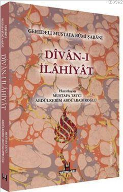 Geredeli Mustafa Rumi Şabani| Divan-ı İlahiyat