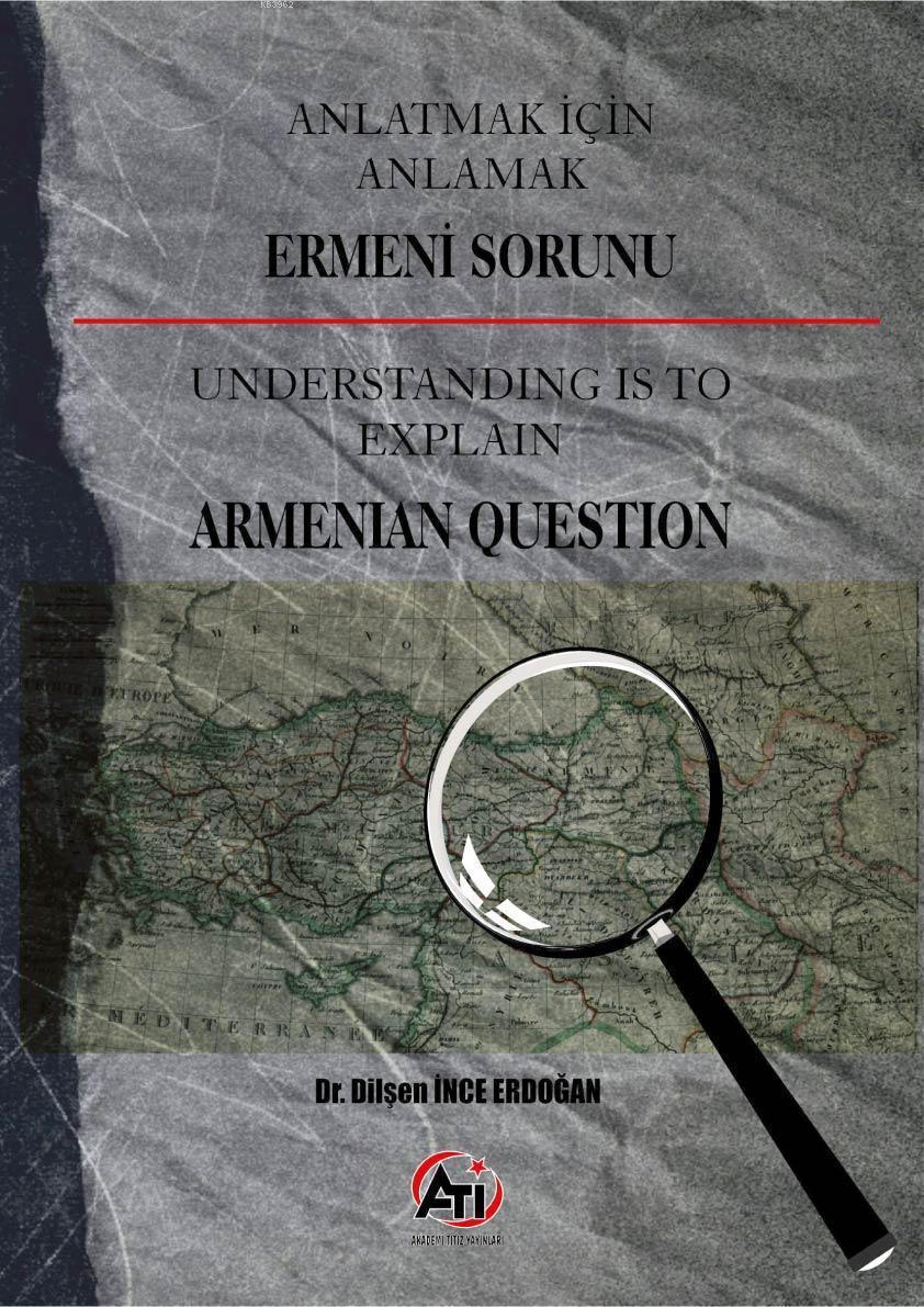 Anlatmak İçin Anlamak Ermeni Sorunu; Understanding is to Explain Armanian Question