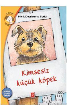 Kimsesiz Küçük Köpek; Minik Dostlarımız Serisi