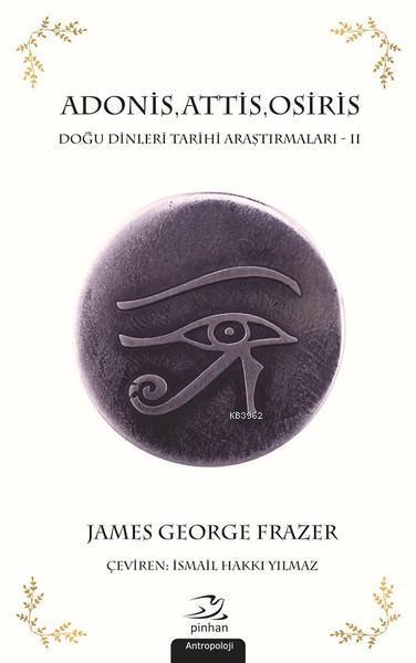 Adonis, Attis, Osiris; Doğu Dinleri Tarihi Araştırmaları - 2