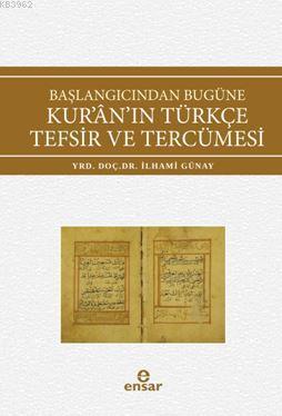 Başlangıcından Bugüne Kur'an'ın Türkçe Tefsir ve Tercümesi