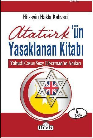 Atatürk'ün Yasaklanan Kitabı; Yahudi Casus Suzy Liberman'ın Anıları