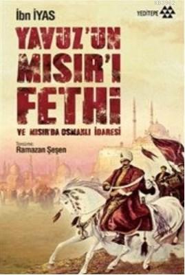 Yavuz'un Mısır'ı Fethi ve Mısırda Osmanlı İdaresi
