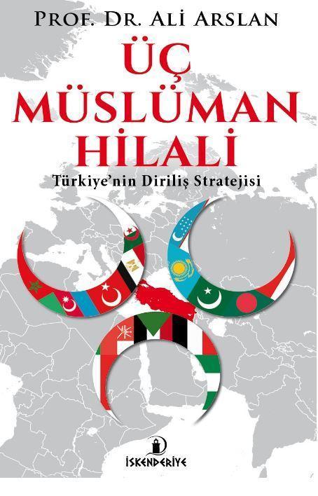 Üç Müslüman Hilali; Türkiye'nin Diriliş Stratejisi