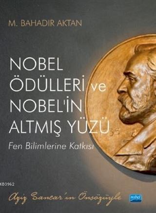 Nobel Ödülleri ve Nobel'in Altmış Yüzü; Fen Bilimlerine Katkısı
