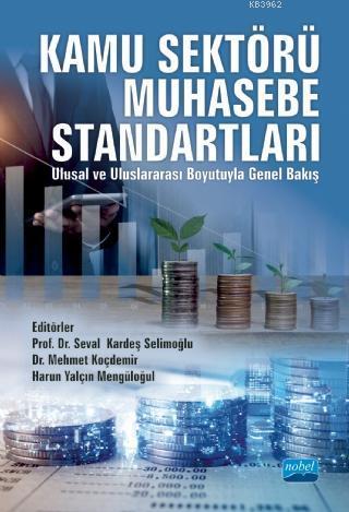 Kamu Sektörü Muhasebe Standartları (Ulusal ve Uluslararası Boyutuyla Genel Bakış)