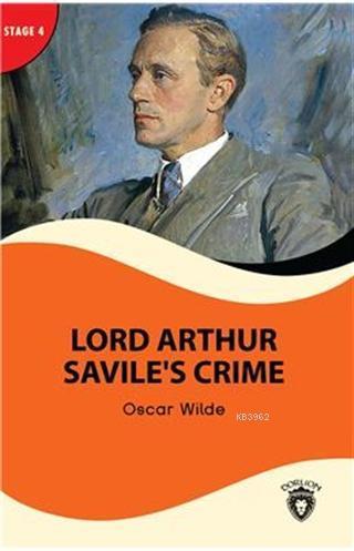 Lord Arthur Savile's Crime - Stage 4; Alıştırma ve Sözlük İlaveli