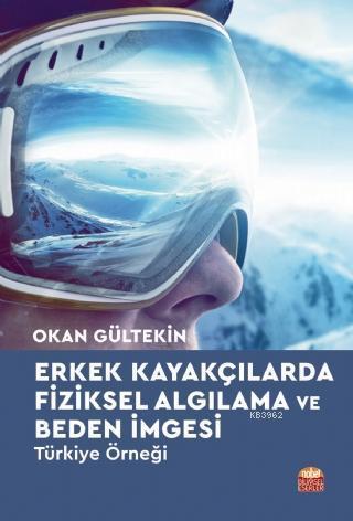 Erkek Kayakçılarda Fiziksel Algılama ve Beden İmgesi - Türkiye Örneği