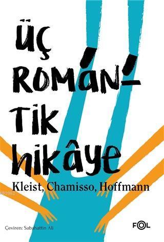 Üç Romantik Hikâye -San Domingo'da bir Nişanlanma, Peter Schlemihl'in; Acayip Sergüzeşti, Duka ile Karıs-