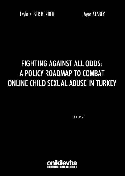 Fighting Against All Odds: A Policy Roadmap To Combat Online Child Sexual Abuse In Turkey