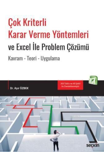 Çok Kriterli Karar Verme Yöntemleri ve Excel İle Problem Çözümü; Kavram-Teori-Uygulama