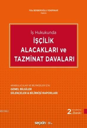 İşçilik Alacakları ve Tazminat Davaları; Arabulucular ve Bilirkişiler İçin:  Genel Bilgiler -  Dilekçeler & Bilirkişi Raporları