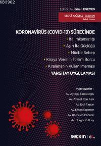 Koronavirüs (Covid-19) Sürecinde Karşılaşılan Durumlarda Yargıtay Uygulaması