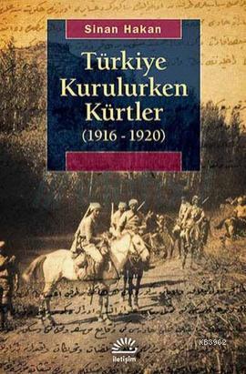 Türkiye Kurulurken Kürtler (1916 - 1920)