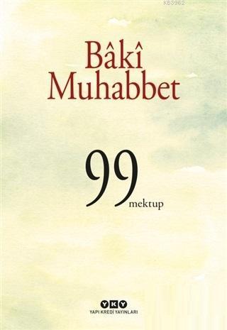 Baki Muhabbet; 99 Mektup