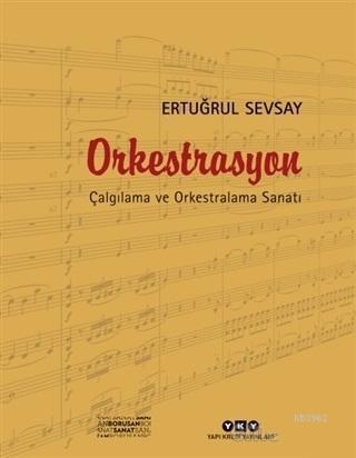 Orkestrasyon : Çalgılama ve Orkestralama Sanatı