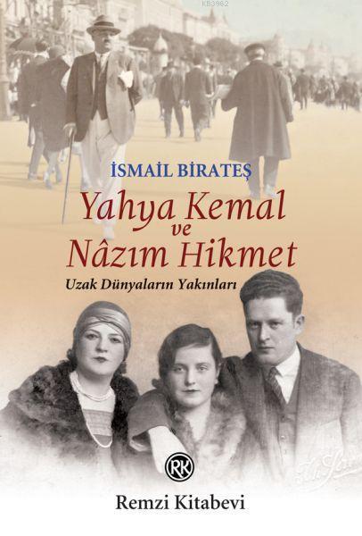 Yahya Kemal ve Nazım Hikmet; Uzak Dünyaların Yakınları