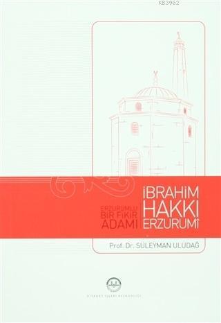 Erzurumlu Bir Fikir Adamı İbrahim Hakkı Erzurumi