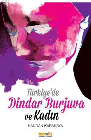 Türkiye'de Dindar Burjuva ve Kadın