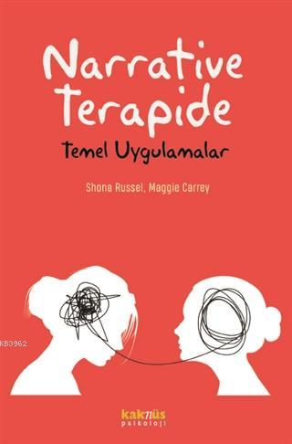 Narrative Terapide; Temel Uygulamalar