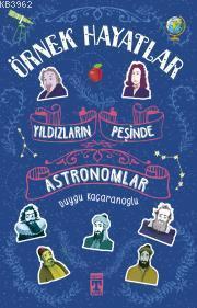 Yıldızların Peşinde - Astronomlar
