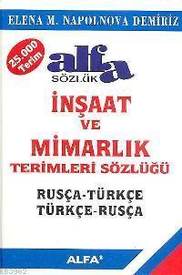 İnşaat ve Mimarlık Terimleri Sözlüğü; Rusça - Türkçe / Türkçe - Rusça