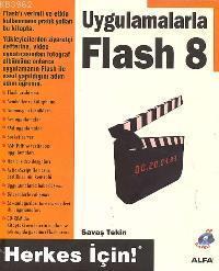 Uygulamalarla Flash 8 Herkes İçin! (cd İlaveli)