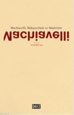 Machiavelli, Makyavelizm ve Modernite