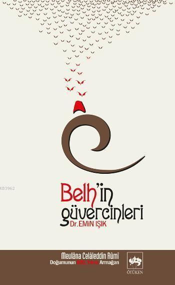 Belh'in Güvercinleri; Mevlana Celaleddin-i Rumi