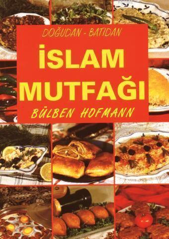 Doğudan - Batıdan İslam Mutfağı; (kuşe kâğıt, 4 renk baskı, karton kapak)