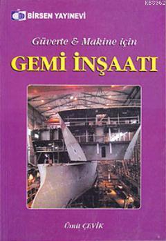 Gemi İnşaatı; Güverte ve Makine İçin