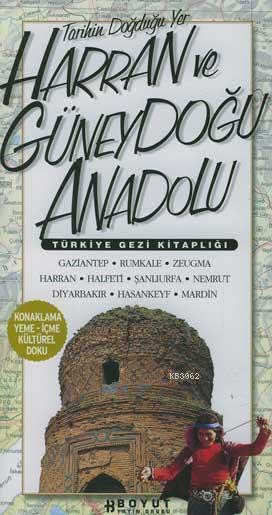 Türkiye Gezi Kitaplığı - Harran ve Güneydoğu Anadolu