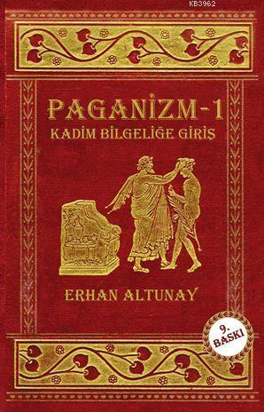 Paganizm 1; Kadim Bilgeliğe Giriş