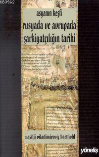 Asya´nın Keşfi  Rusyada ve Avrupada Şarkiyatçılığın Tarihi