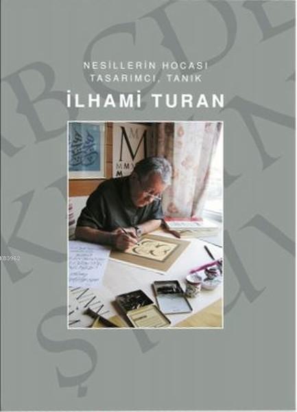 İlhami Turan-Nesillerin Hocası Tasarımcı, Tanık