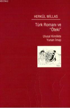 Türk Romanı ve Öteki; Ulusal Kimlikte Yunan İmajı