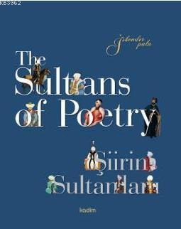 The Sultans of Poetry Şiirin Sultanları (Ciltli)