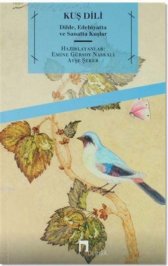 Kuş Dili; Dilde, Edebiyatta ve Sanatta Kuşlar