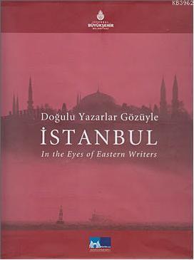 Doğulu Yazarlar Gözüyle| İstanbul; In The Eye Of Eastern Writers